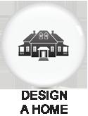 DESIGN A HOME